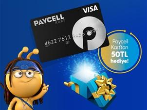 Paycell Kart'a Özel 50 TL Değerinde Hediye!