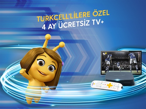 Turkcell'lilere Özel 4 Ay Ücretsiz TV+ Kampanyası